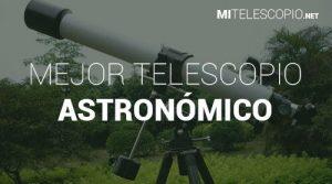 La mejor lista de telescopio casero potente para comprar en Internet - Los 10 mejores