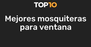 La mejor sección de repuestos mosquiteras para comprar Online - El TOP 10